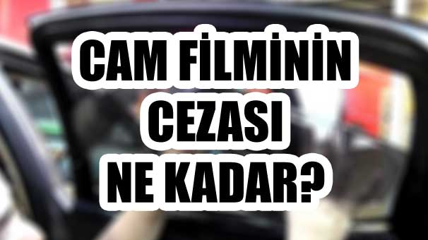 araclarda-cam-filmi-yasak-mi-cam-filmi-cezasi-ne-kadar--10126343